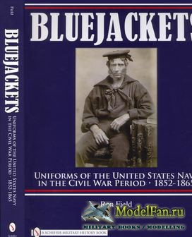 Bluejackets: Uniforms of the United States Navy in the Civil War Period 1852-1865  (Ron Field)