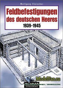 Feldbefestigungen des Deutschen Heeres 1939-1945 (Wolfgang Fleischer)