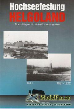 Hochseefestung Helgoland (Teil I): 1891-1922 (Claude Frohle; Hans-Jurgen Ku ...