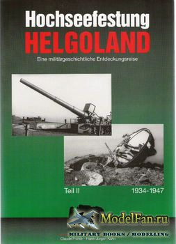 Hochseefestung Helgoland (Teil II): 1934-1947 (Claude Frohle; Hans-Jurgen K ...