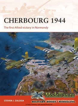 Osprey - Campaign 278 - Cherbourg 1944: The first Allied victory in Normandy