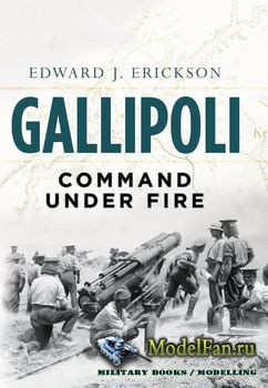 Osprey - General Military - Gallipoli: Command Under Fire
