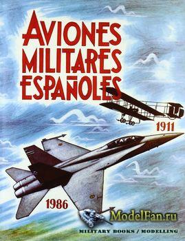 Aviones Militares Espanoles 1911-1986 (Jesus Salas Larrazabal)