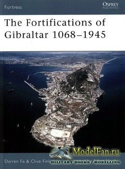Osprey - Fortress 52 - The Fortifications of Gibraltar 1068-1945