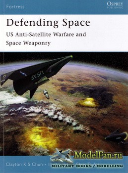 Osprey - Fortress 53 - Defending Space: US Anti-Satellite Warfare and Space ...