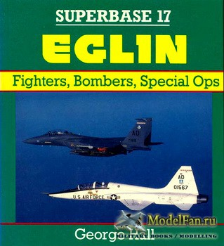 Osprey - Superbase 17 - Eglin: Fighters, Bombers, Special Ops