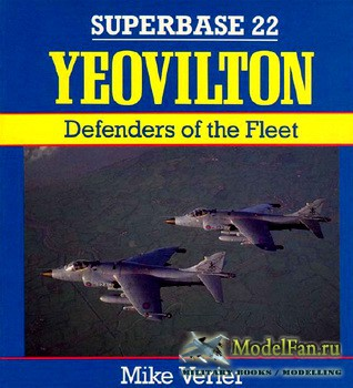 Osprey - Superbase 22 - Yeovilton: Defenders of the Fleet