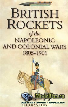 British Rockets of the Napoleonic and Colonial Wars 1805-1901 (C.E. Frankli ...
