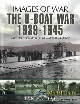 The U-Boat War 1939-1945 (Ian Baxter)