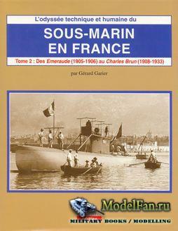 Sous-marin en France Tome II (Gerard Garier)