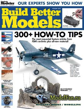 FineScale Modeler Special - Build Better Models (Holiday 2013)