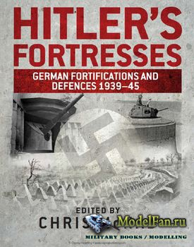 Osprey - General Military - Hitler's Fortresses: German Fortifications and  ...