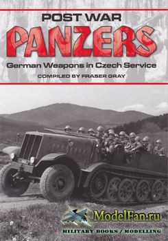 Postwar Panzers: German Weapons in Czech Services