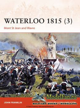 Osprey - Campaign 280 - Waterloo 1815 (3): Mont St Jean and Wavre