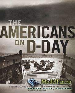 The Americans on D-Day (Martin K. A. Morgan)