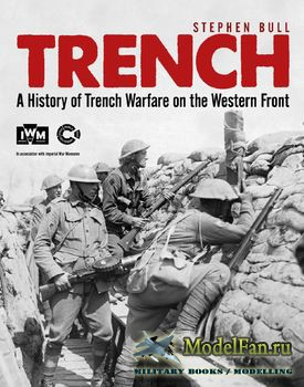 Osprey - General Military - Trench: A History of Trench Warfare on the West ...