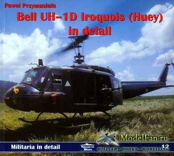 Militaria in Detail №12 - Bell UH-1D Iroquois (Huey) in detail