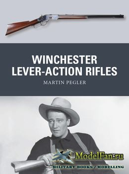 Osprey - Weapon 42 - Winchester Lever-Action Rifles