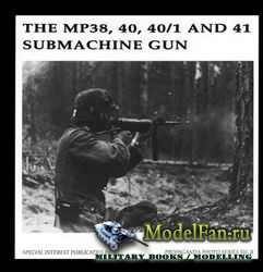 The MP38, 40, 40/1 and 41 Submachine Gun (Guus De Vries, Bas Martens)