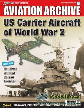 Aeroplane Aviation Archive - US Carrier Aircraft of World War 2