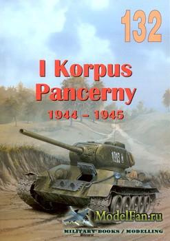 Wydawnictwo Militaria №132 - I Korpus Pancerny 1944-1945