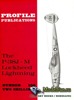 Profile Publications - Aircraft Profile №106 - The P-38J-M Lockheed Lightni ...