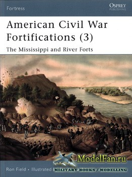 Osprey - Fortress 68 - American Civil War Fortifications (3). The Mississip ...