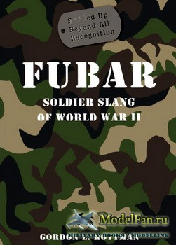 Osprey - General Military - Fubar. Soldier Slang of World War II