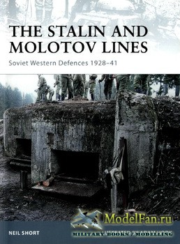 Osprey - Fortress 77 - The Stalin and Molotov Lines. Soviet Western Defence ...