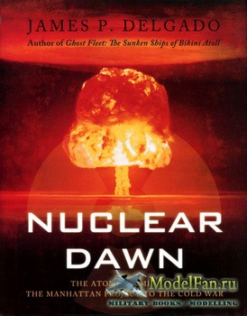 Osprey - General Military - Nuclear Dawn. The Atomic Bomb from the Manhatta ...