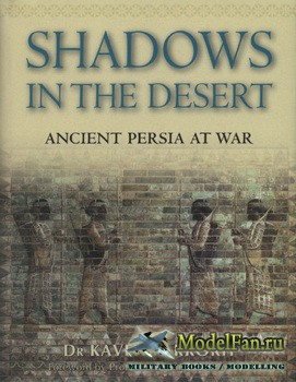 Osprey - General Military - Shadows in the Desert. Ancient Persia at War