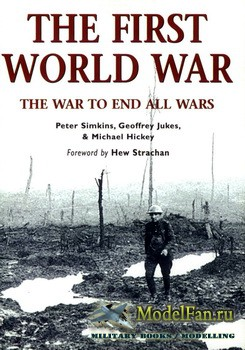 Osprey - General Military - The First World War. The War to End All Wars