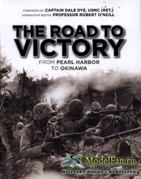 Osprey - General Military - The Road to Victory: From Pearl Harbor to Okinawa
