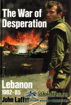 Osprey - General Military - The War of Desperation: Lebanon 1982-1985 (John Laffin)