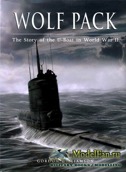Osprey - General Military - Wolf Pack: The Story of the U-Boat in World War ...