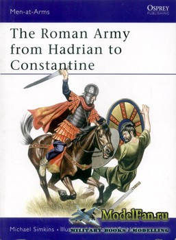 Osprey - Men at Arms 93 - The Roman Army from Hadrian to Constantine