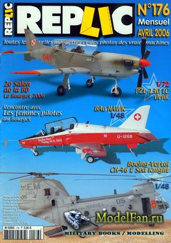 Replic №176 (2006) - PZL-130 TC Orlik, BAe HAWK, Boeing Vertol CH-46 E Sea  ...