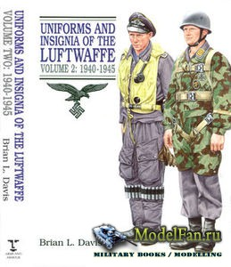 Uniforms and  Insignia of the Luftwaffe Volume 2: 1940-1945 (Brian L. Davis)