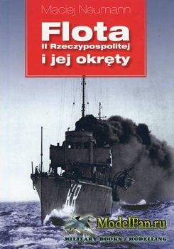 Flota II Rzeczypospolitej i Jej Okrety (Maciej Neumann)