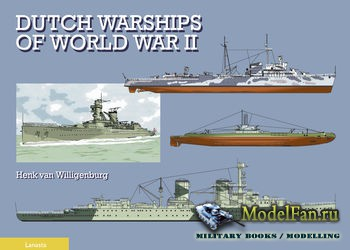 Dutch Warships of World War II (Henk van Willigenburg)