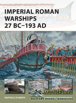 Osprey - New Vanguard 230 -  Imperial Roman Warships 27 BC-193 AD