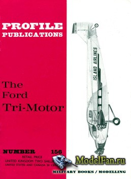 Profile Publications - Aircraft Profile �156 - The Ford Tri-Motor