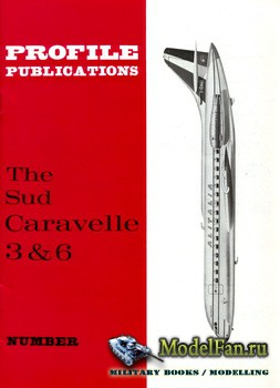 Profile Publications - Aircraft Profile №180 - The Sud Caravelle 3&6