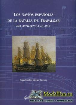 Los Navios Espanoles de la Batalla de Trafalgar (Juan Carlos Mejias Tavero)