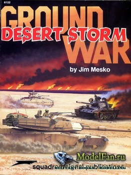 Squadron Signal (Specials Series) 6122 - Ground War: Desert Storm
