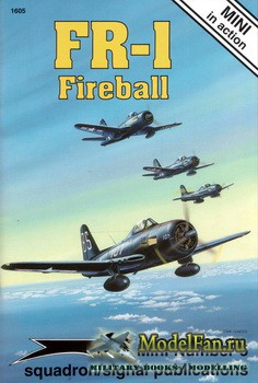 Squadron Signal (Mini in Action) 1605 - FR-1 Fireball