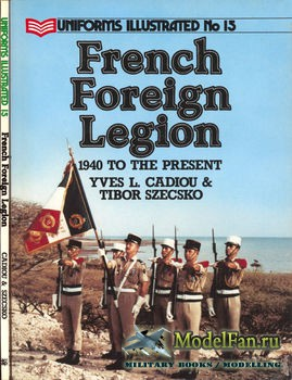 French Foreign Legion: 1940 to the Present ( Yves L. Cadiou; Tibor Szecsko)