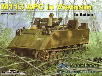 Squadron Signal (Armor In Action) 2045 - M113 APC in Vietnam in Action