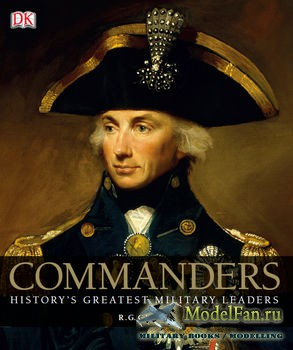 Commanders: History's Greatest Military Leaders (R. G. Grant)