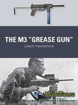 "Osprey - Weapon 46 - The M3 ""Grease Gun"""